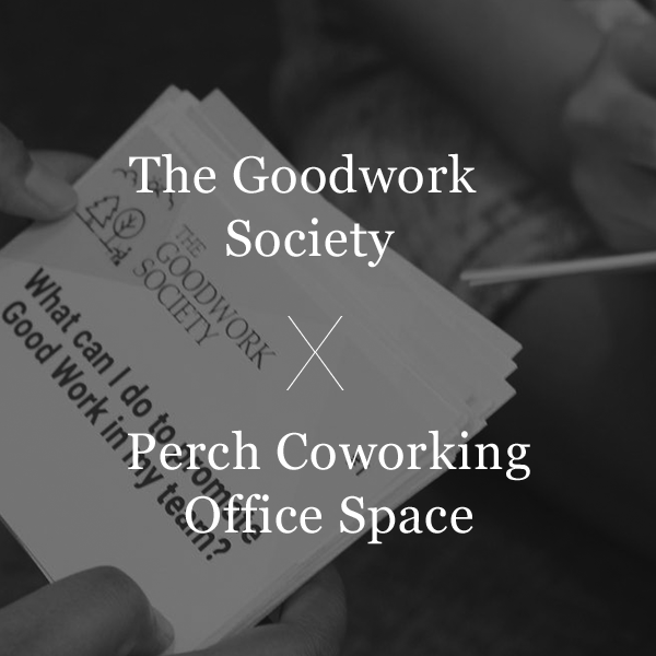 The GoodWork Society X Perch Coworking Offices